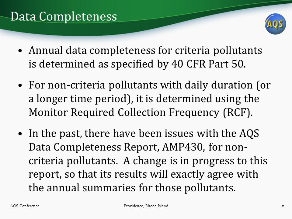 Data Completeness Annual data completeness for criteria pollutants is determined as specified by 40 CFR Part 50. For non-criteria pollutants with dail