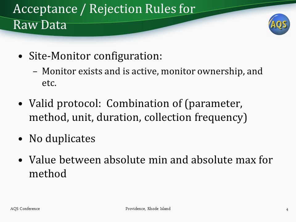 Acceptance / Rejection Rules for Raw Data Site-Monitor configuration: –Monitor exists and is active, monitor ownership, and etc. Valid protocol: Combi