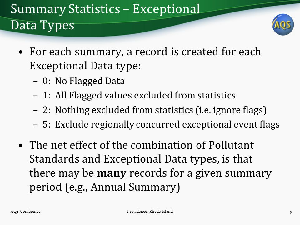 Summary Statistics – Exceptional Data Types For each summary, a record is created for each Exceptional Data type: –0: No Flagged Data –1: All Flagged