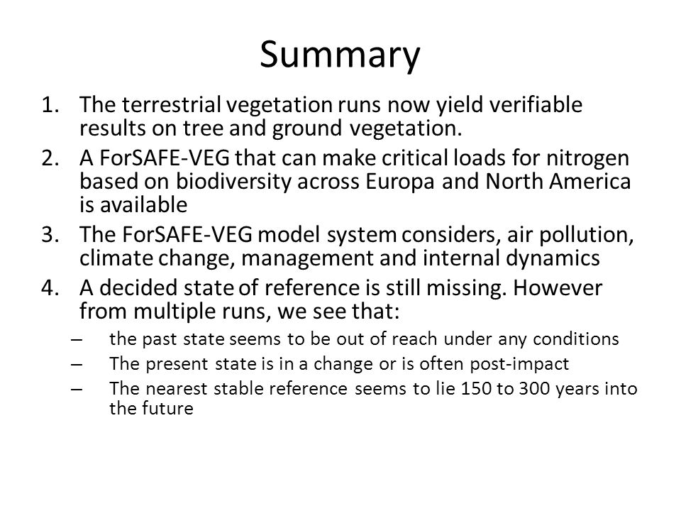 Summary 1.The terrestrial vegetation runs now yield verifiable results on tree and ground vegetation.