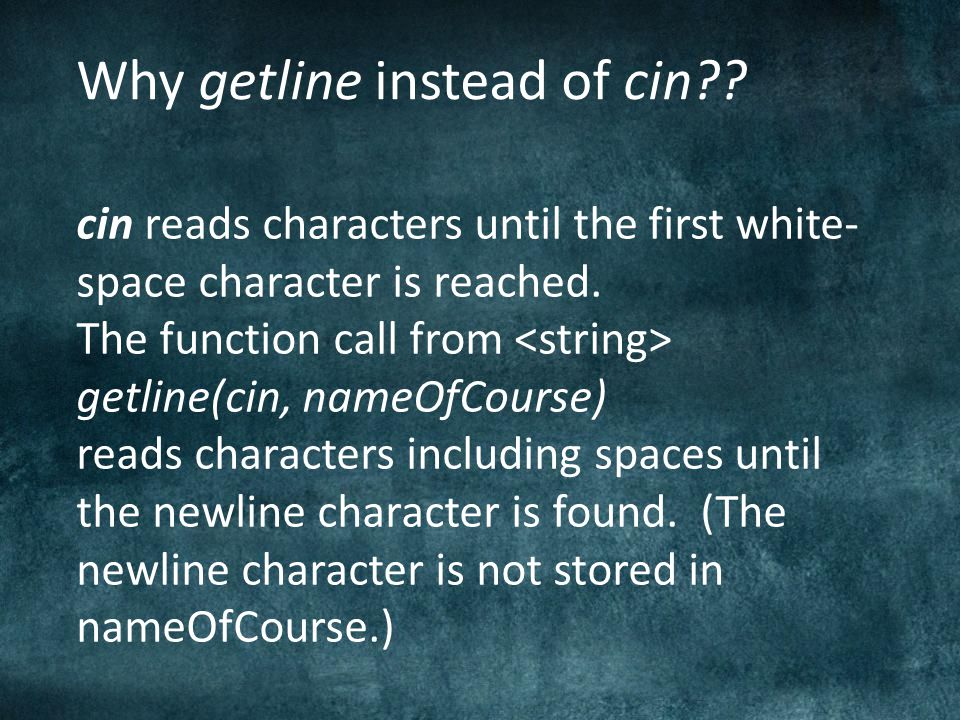 Why getline instead of cin .