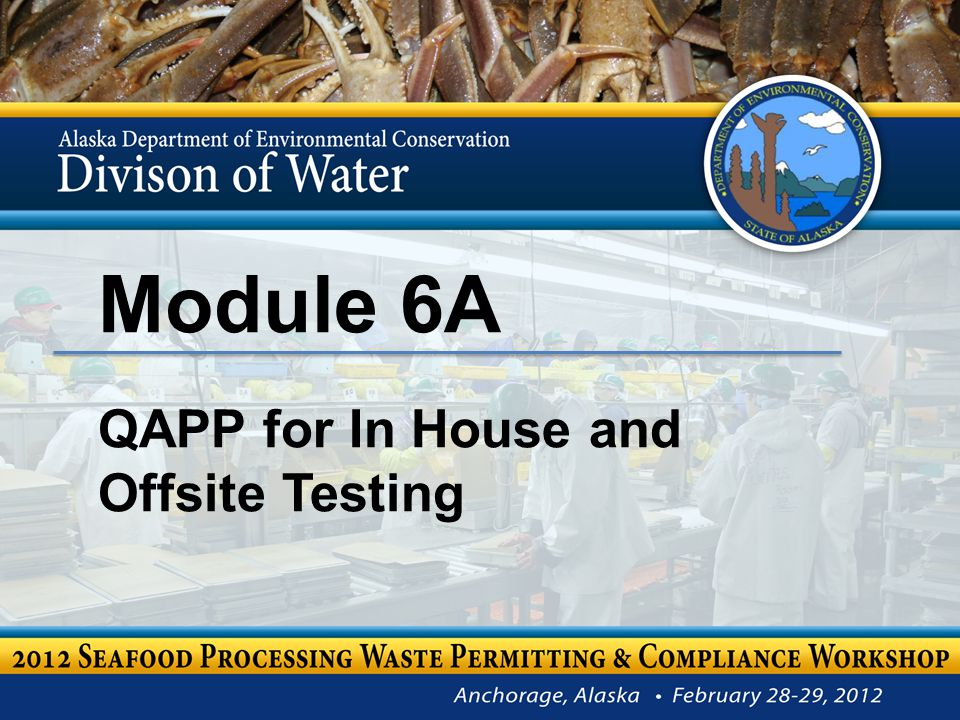 Chris Foley Compliance Program Manager Module 6A – QAPP for In House and Offsite Testing 2