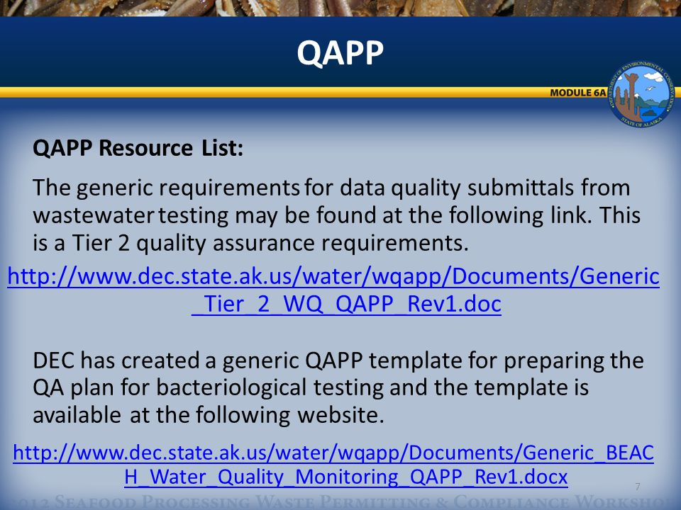 State Quality Assurance Data Requirements 8 This is an example of the DEC Water QAPP Sampling Plan Checklist found on the website.http://dec.ala ska.gov/water/wqapp /wqapp_index.htmhttp://dec.ala ska.gov/water/wqapp /wqapp_index.htm
