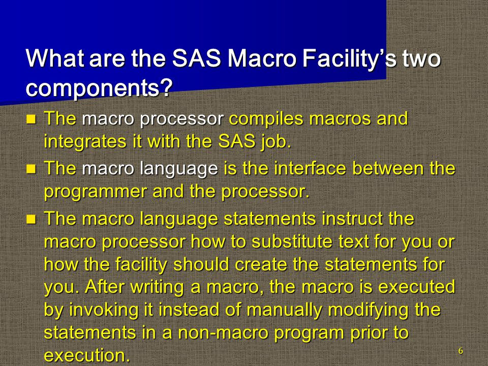 7 How is the macro processor triggered in a SAS program.