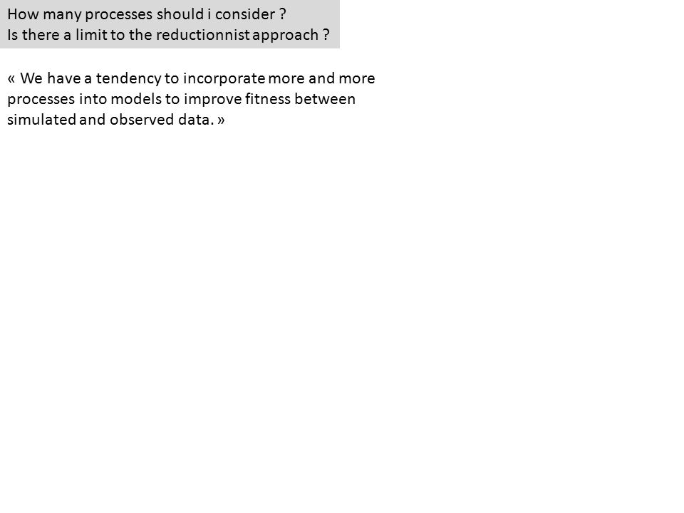 How many processes should i consider . Is there a limit to the reductionnist approach .