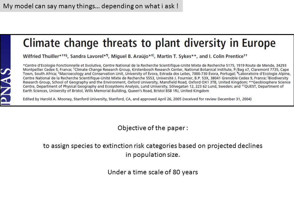 My model can say many things… depending on what i ask ! Objective of the paper : to assign species to extinction risk categories based on projected de