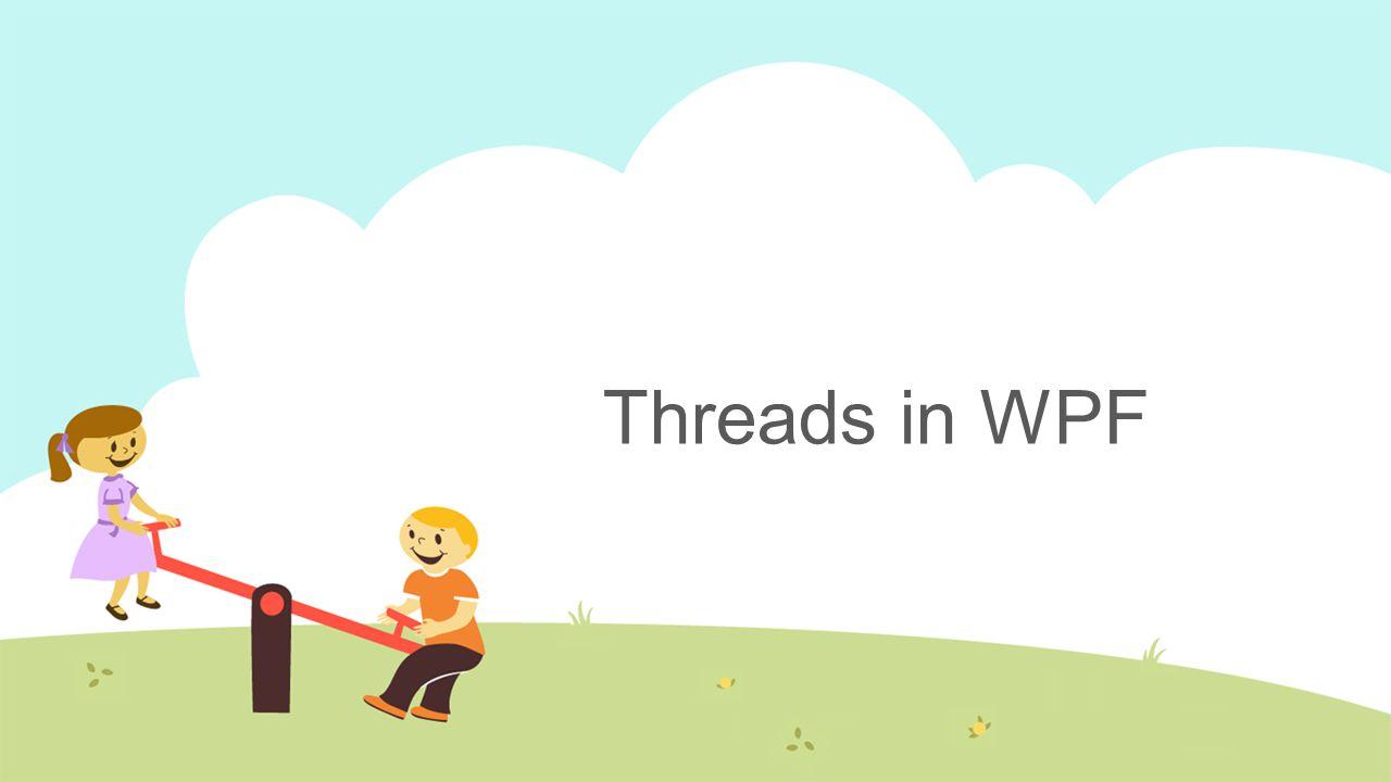 Threads in WPF