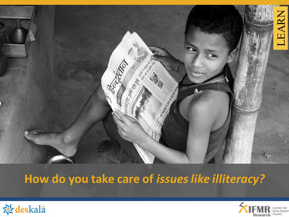 How do you take care of issues like illiteracy LEARN