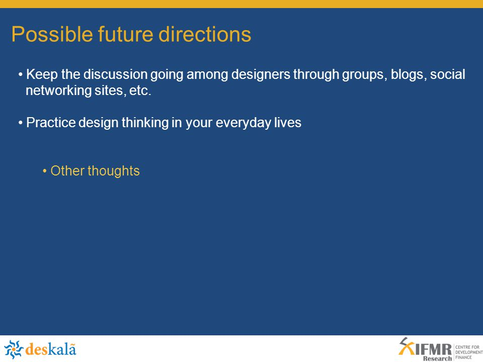 Keep the discussion going among designers through groups, blogs, social networking sites, etc.