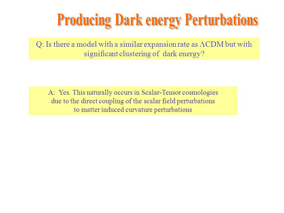 Q: Is there a model with a similar expansion rate as ΛCDM but with significant clustering of dark energy.