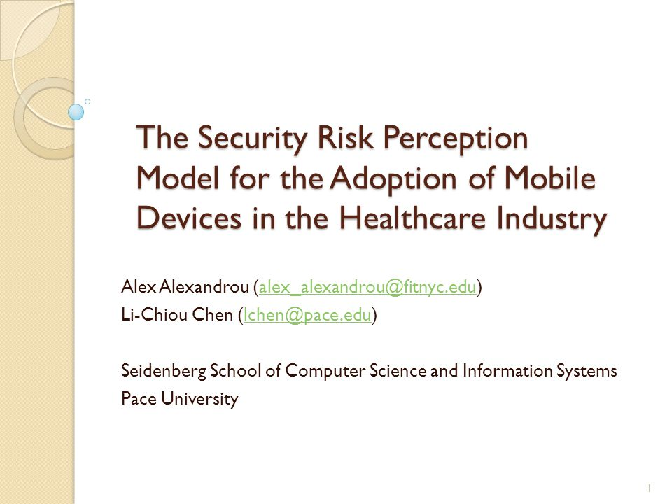 Goals Understand the security risk perception of medical practitioners regarding the use of mobile devices to access electronic medical records How security risk perception and other factors would affect their behavior intention in both using the devices and in adopting security controls required for the devices Compare the difference in security risk perception between BYOD (Bring Your Own Device) and HPD (Hospital Provided Device) 2