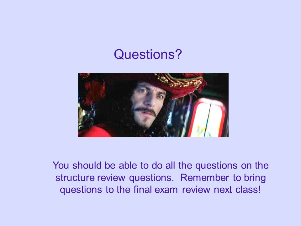 Questions. You should be able to do all the questions on the structure review questions.