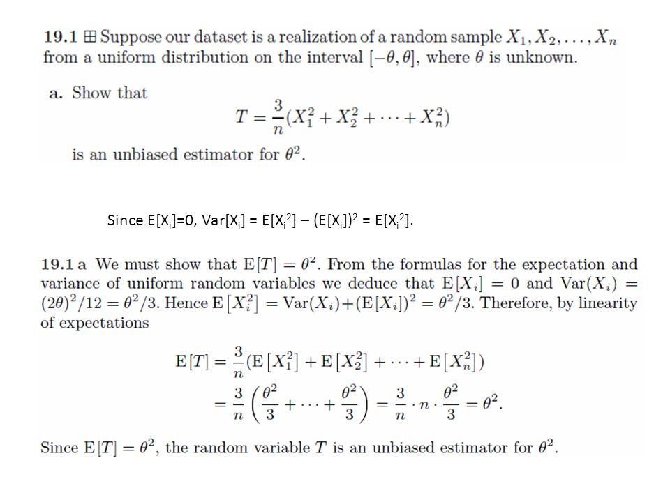 Since E[X i ]=0, Var[X i ] = E[X i 2 ] – (E[X i ]) 2 = E[X i 2 ].
