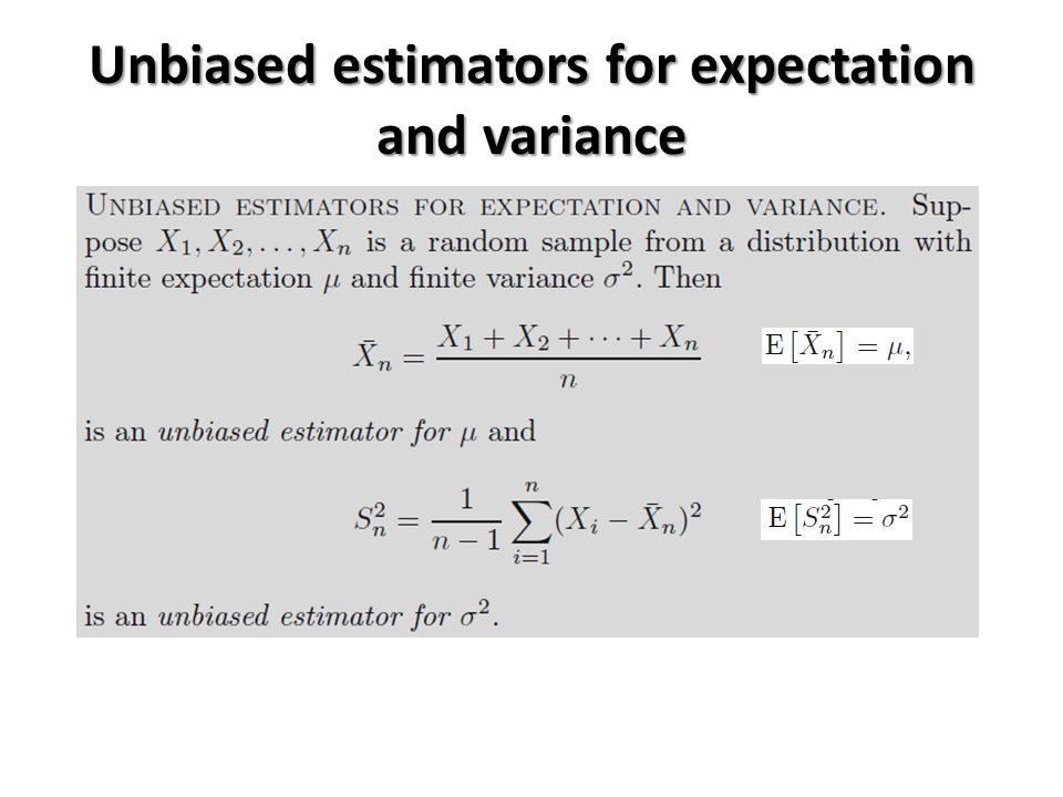 Unbiased estimators for expectation and variance