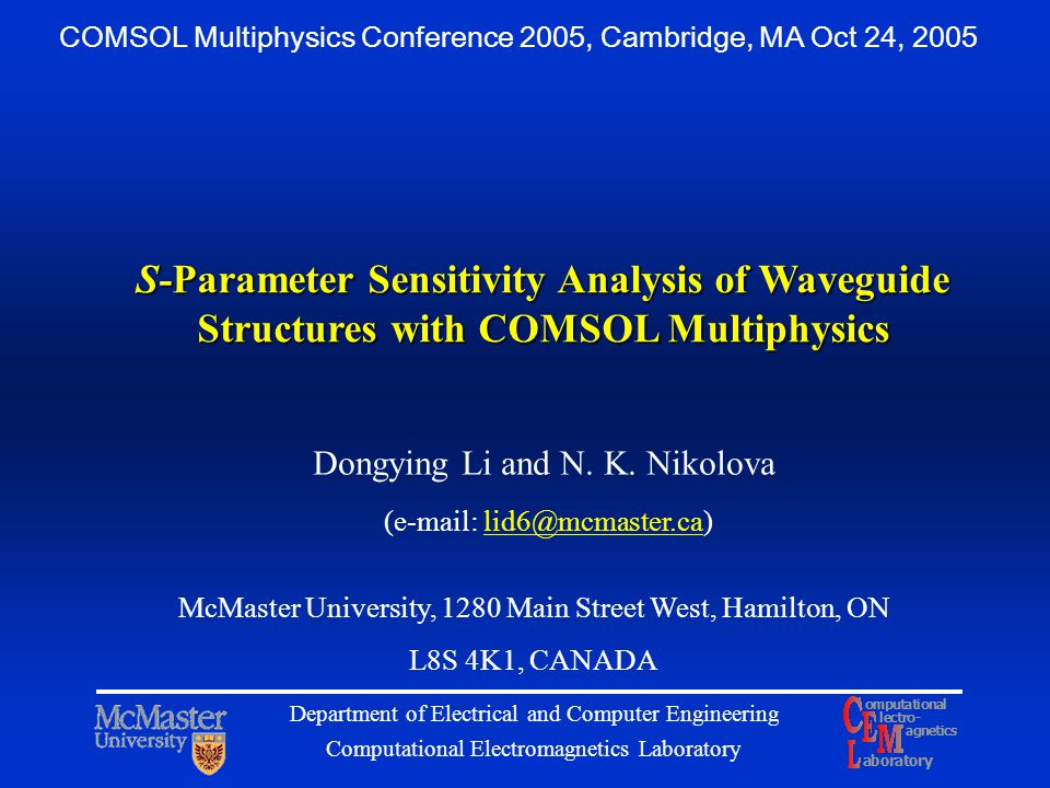 S-Parameter Sensitivity Analysis of Waveguide Structures with COMSOL Multiphysics Dongying Li and N. K. Nikolova McMaster University, 1280 Main Street
