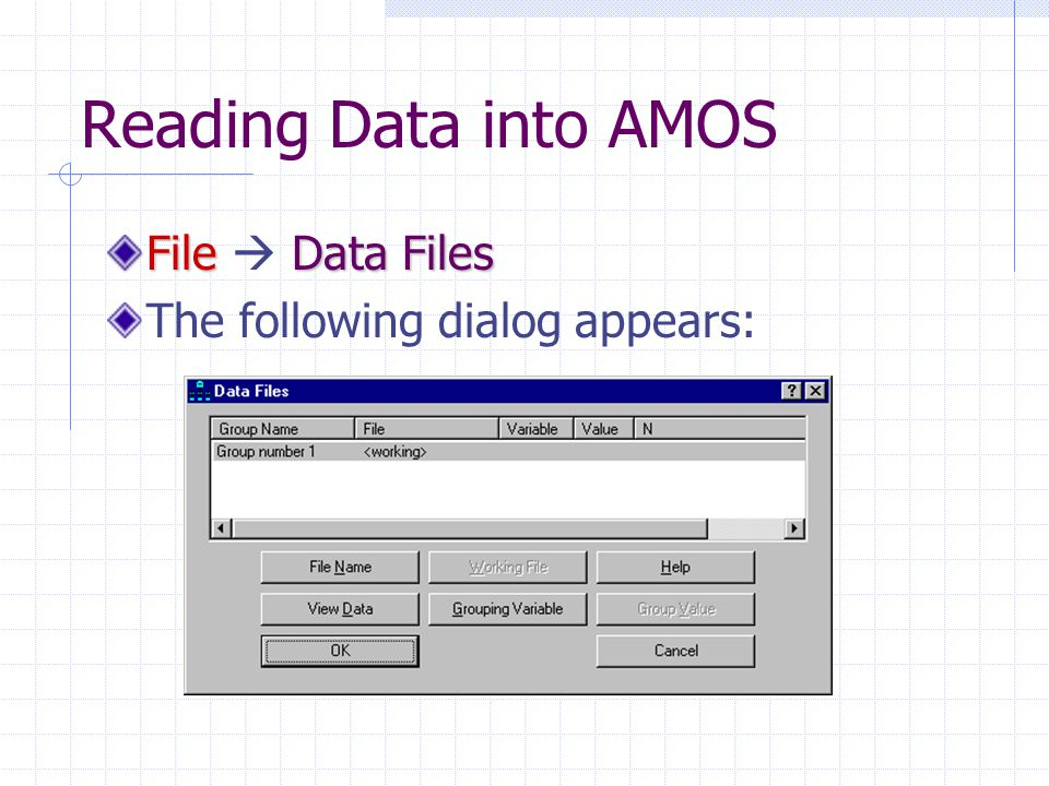 Reading Data into AMOS FileData Files File  Data Files The following dialog appears:
