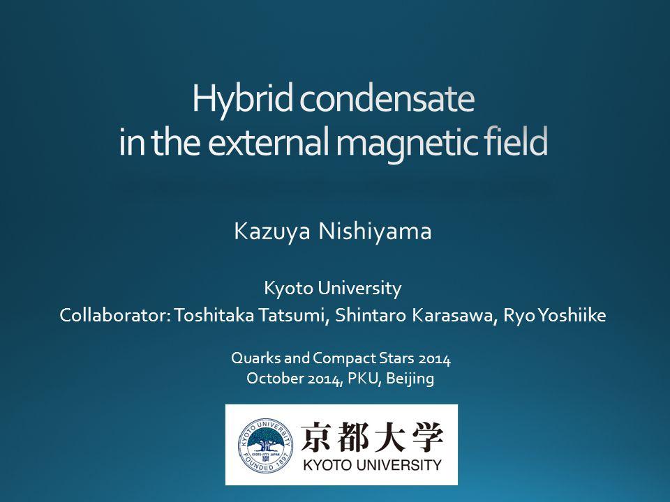 Kazuya Nishiyama Kyoto University Collaborator: Toshitaka Tatsumi, Shintaro Karasawa, Ryo Yoshiike Quarks and Compact Stars 2014 October 2014, PKU, Beijing