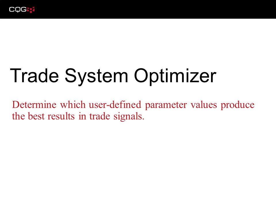 Summary Commonly Viewed Statistics Statistics Glossary Opening the TSO Setting the TSO TSO Setup Window Trading System Alerts Trade System Optimizer