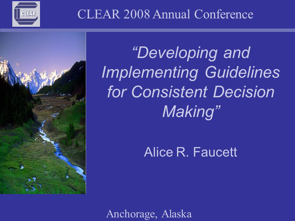 CLEAR 2008 Annual Conference Anchorage, Alaska Parameter - means a limitation or boundary In discipline, parameters are a set of specific guidelines to be used by staff/committees, in the Board's absence, to help resolve discipline complaints efficiently and consistently.