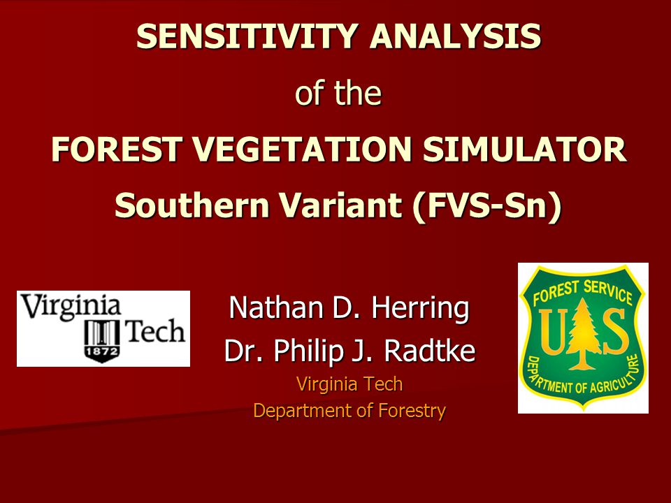 SENSITIVITY ANALYSIS of the FOREST VEGETATION SIMULATOR Southern Variant (FVS-Sn) Nathan D.