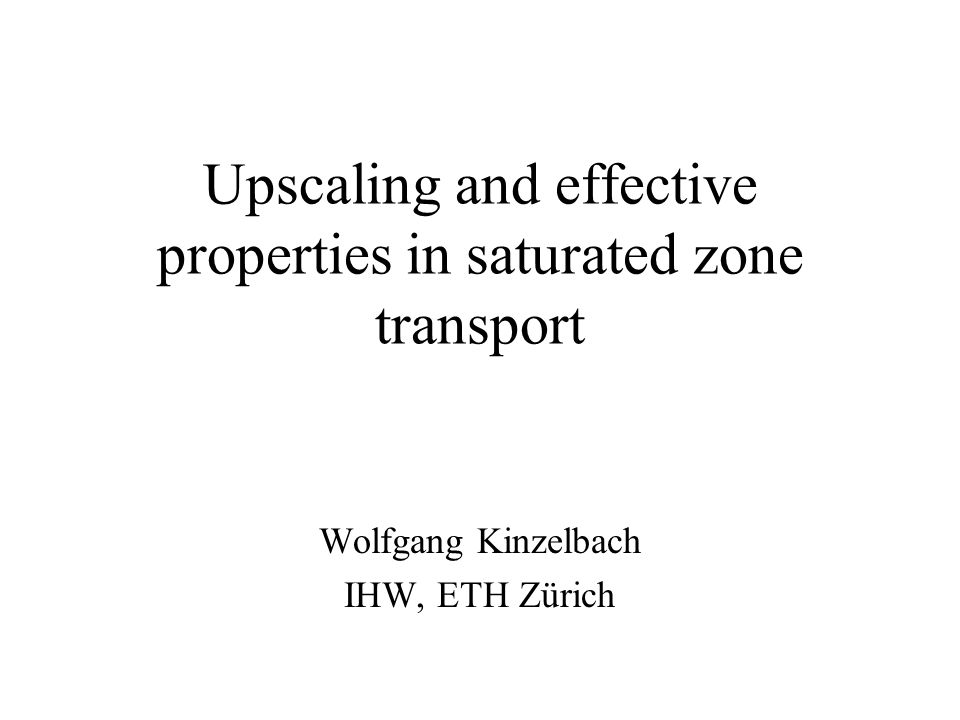 Homogenization Large Scale Transport with effective (advection-enhanced) dispersion fine grid model large grid model