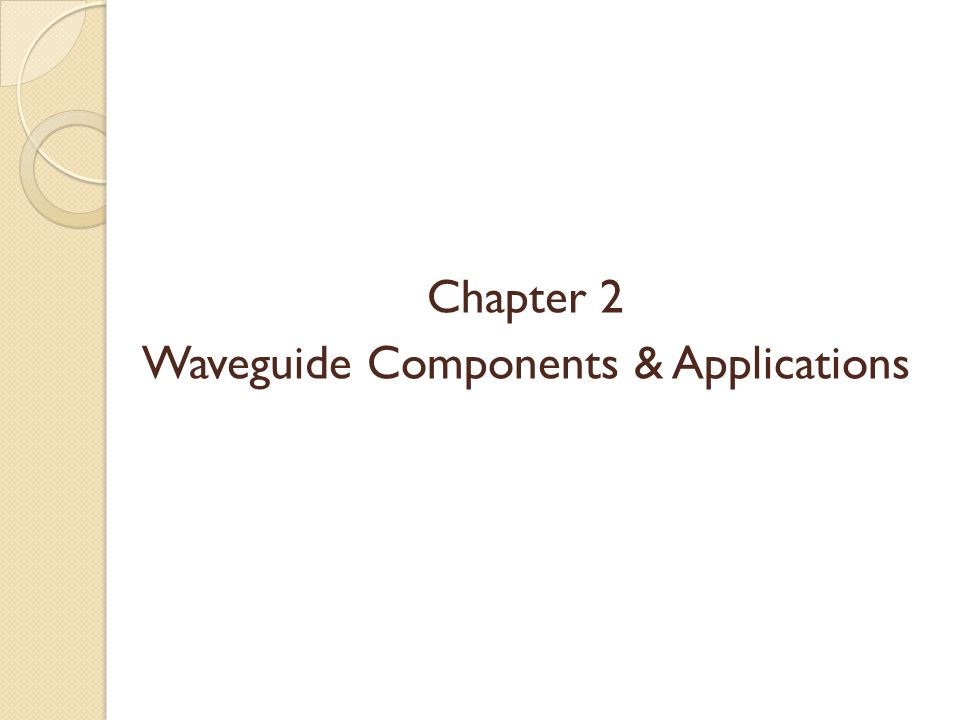 Chapter 2 Waveguide Components & Applications