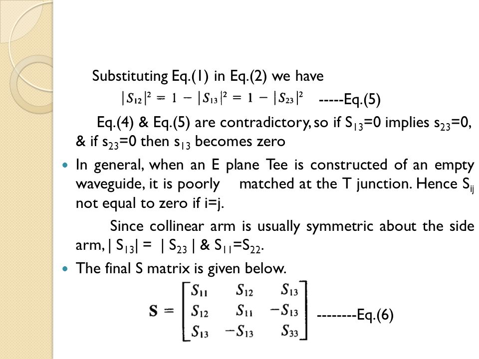 Substituting Eq.(1) in Eq.(2) we have ------Eq.(5) Eq.(4) & Eq.(5) are contradictory, so if S 13 =0 implies s 23 =0, & if s 23 =0 then s 13 becomes ze