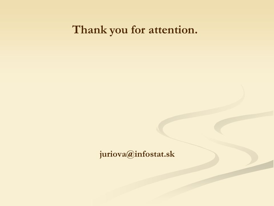 juriova@infostat.sk Thank you for attention.