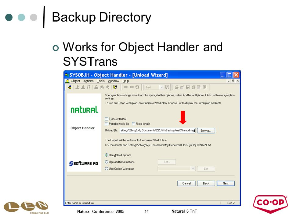 14 Natural Conference 2005 Natural 6 TnT Backup Directory Works for Object Handler and SYSTrans