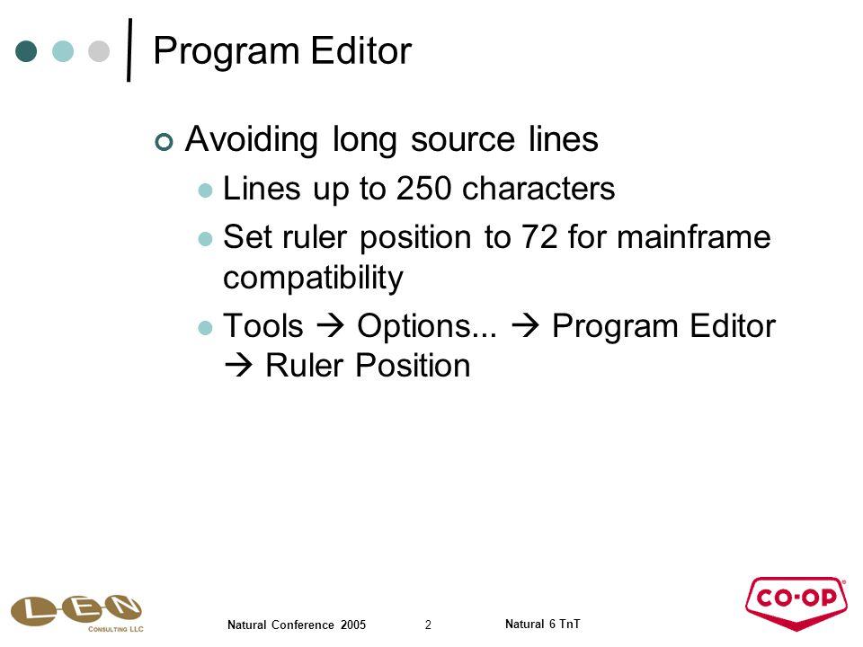 3 Natural Conference 2005 Natural 6 TnT Program Editor Font size Coding vs presentation Tools  Options...