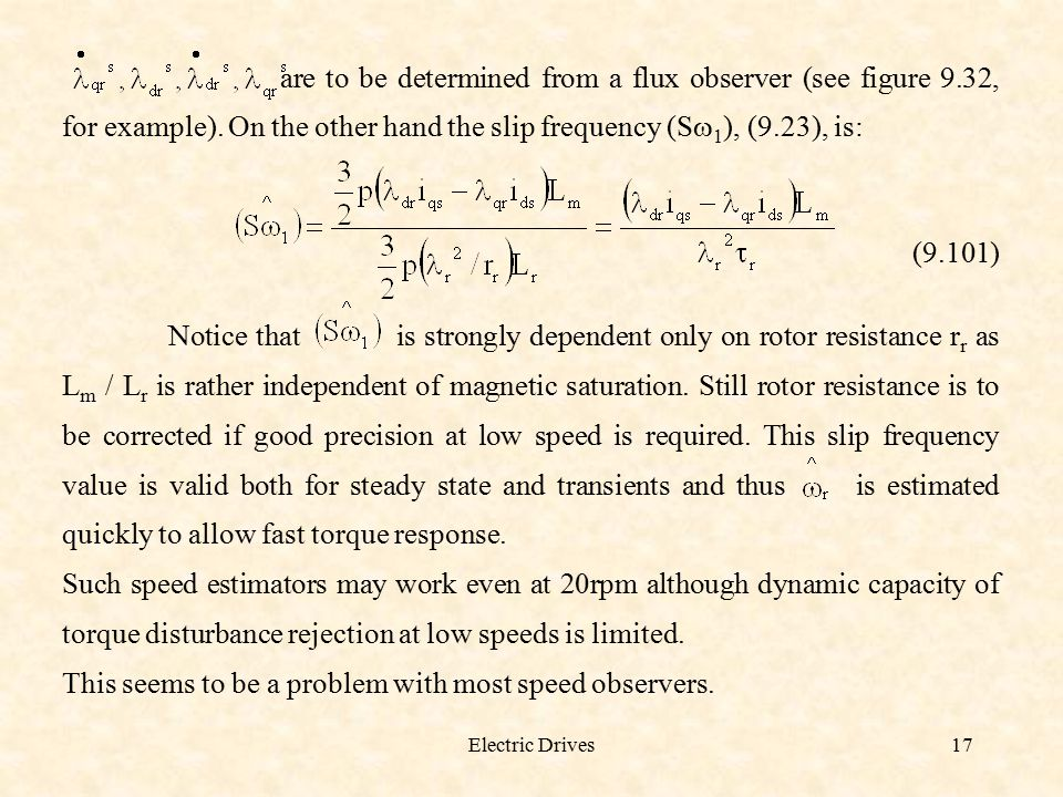 Electric Drives17 are to be determined from a flux observer (see figure 9.32, for example). On the other hand the slip frequency (S  1 ), (9.23), is: