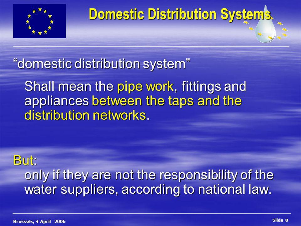 European Commission, DG Environment Slide 19 Brussels, 4 April 2006 Cu, Pb, Ni, cements, plastics, ECD...
