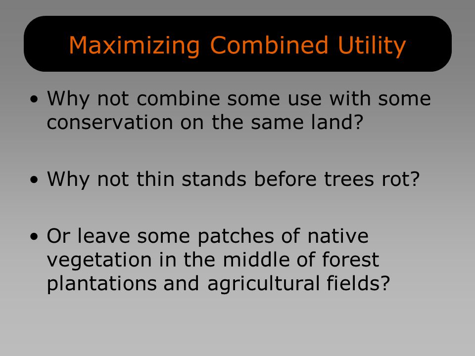 Why not combine some use with some conservation on the same land.