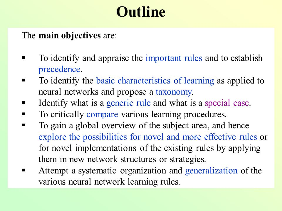 Learning as optimization Many methods have been proposed for the implementation of the desired minimization, such as 0 th order 1 st order gradient-descent (Newton's, Steepest-descent) Damped Newton (Levenberg-Marquardt) Quasi-Newton (Broyden-Fletcher-Goldfarb-Shanno, Barnes-Rosen) Conjugate gradient methods Many of these rules are special cases of a generalized unconstrained optimization procedure, briefly described: