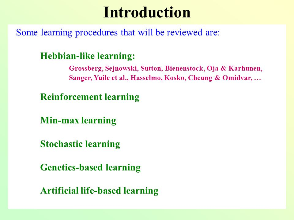Webster's dictionary: To learn is to gain knowledge, or understanding of, or skill in, by study, instruction or experience Learning Definitions: In the general AI context: Learning is a dynamical process by which a system responding to an environmental influence, reorganises itself in such a manner that it becomes better in functioning in the environment