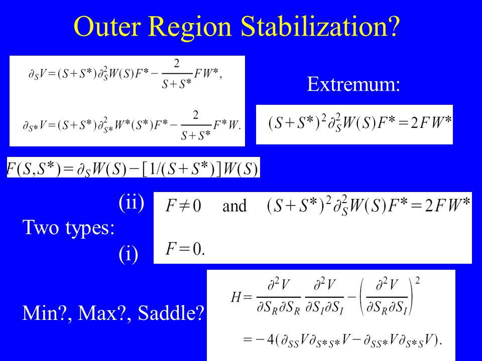 Extremum: Min , Max , Saddle (ii) Two types: (i) Outer Region Stabilization