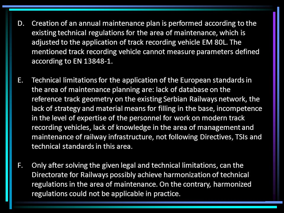 D.Creation of an annual maintenance plan is performed according to the existing technical regulations for the area of maintenance, which is adjusted to the application of track recording vehicle EM 80L.