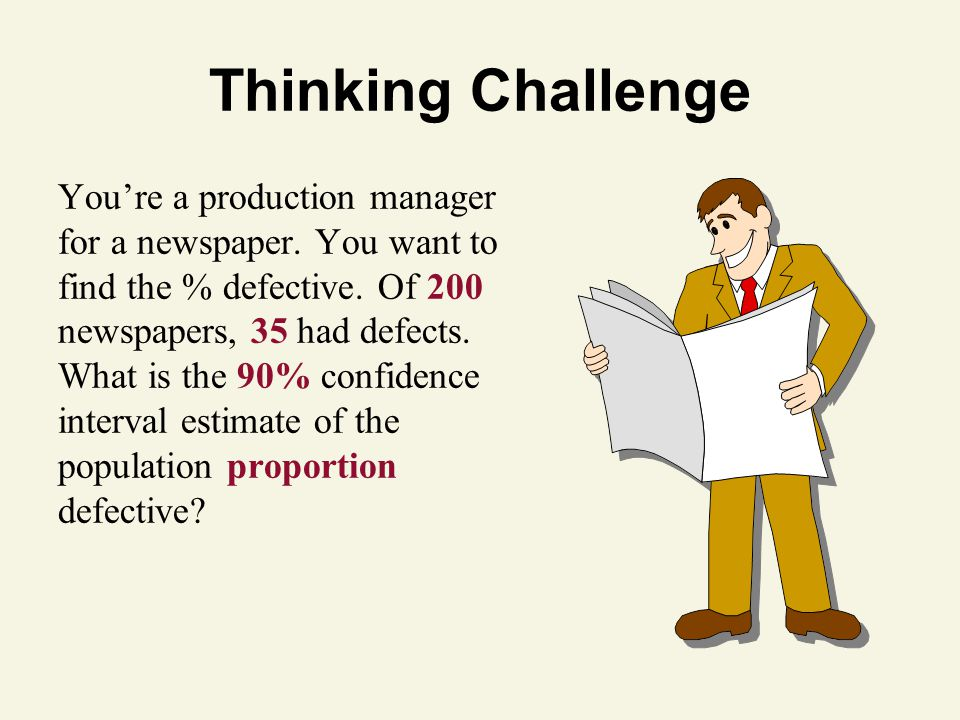 Thinking Challenge You're a production manager for a newspaper.