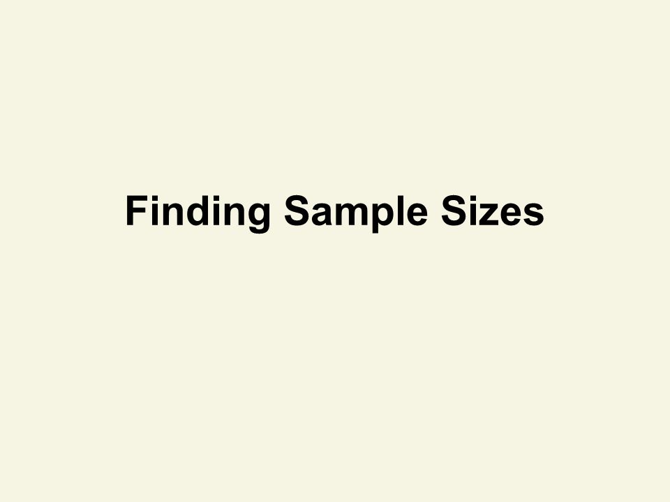 Finding Sample Sizes