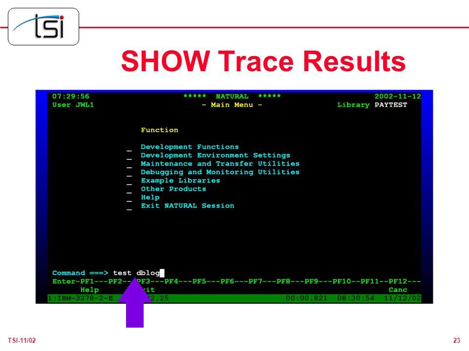 23TSI-11/02 SHOW Trace Results