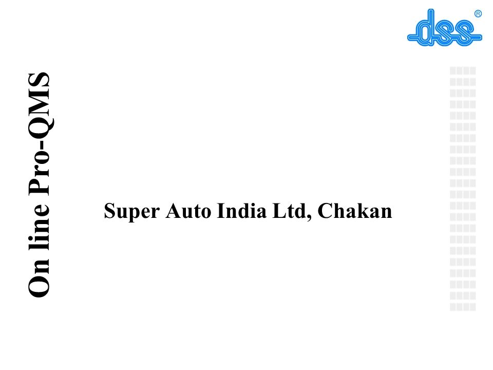 © On line Pro-QMS Super Auto India Ltd, Chakan