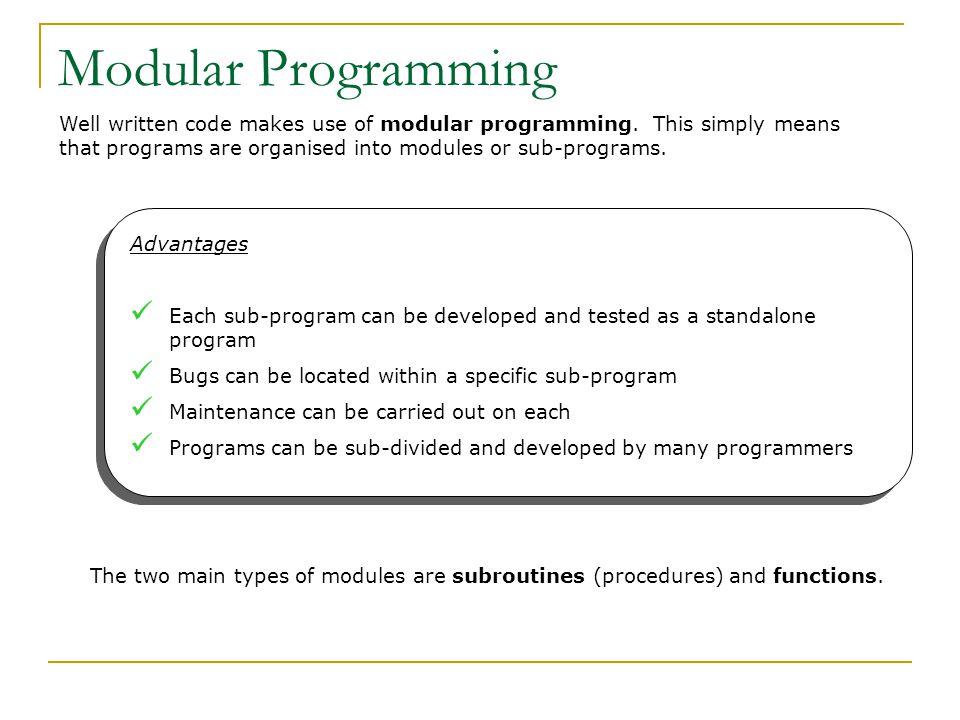Well written code makes use of modular programming.
