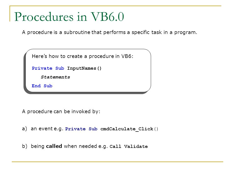 A procedure is a subroutine that performs a specific task in a program.