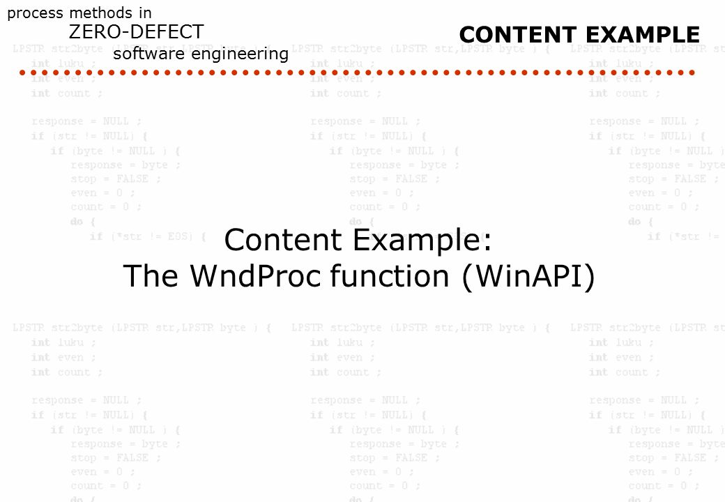 process methods in ZERO-DEFECT software engineering CONTENT EXAMPLE Content Example: The WndProc function (WinAPI)
