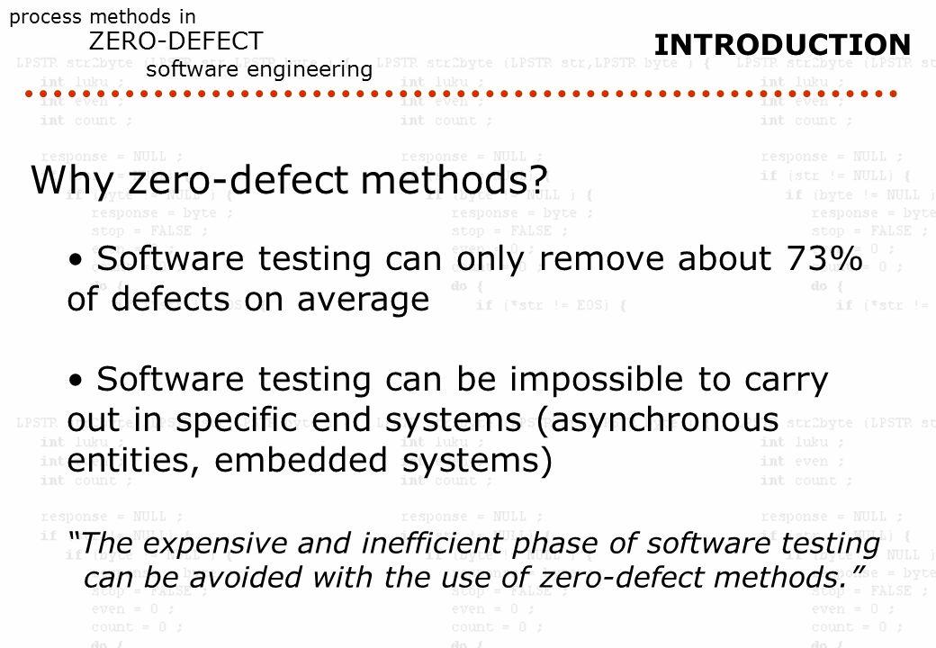 process methods in ZERO-DEFECT software engineering INTRODUCTION Why zero-defect methods.