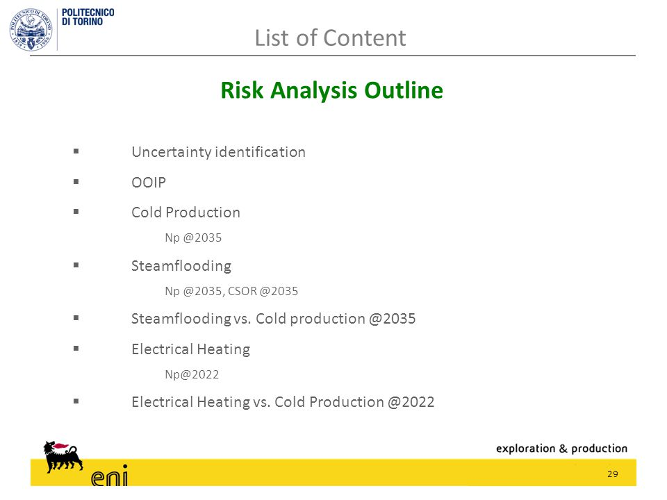 29  Uncertainty identification  OOIP  Cold Production Np @2035  Steamflooding Np @2035, CSOR @2035  Steamflooding vs. Cold production @2035  Ele