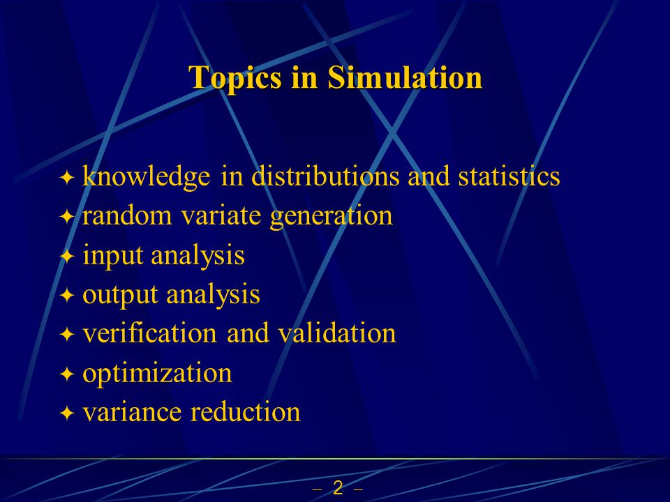  3  Input Analysis  statistical tests to analyze data collected and to build model  standard distributions and statistical tests  estimation of parameters  enough data collected.