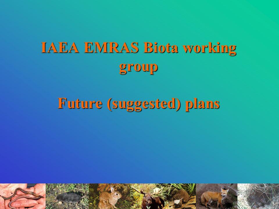 IAEA EMRAS Biota working group Future (suggested) plans