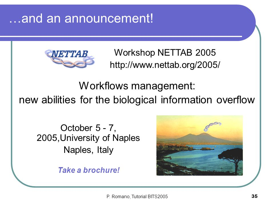 P. Romano, Tutorial BITS200535 …and an announcement.
