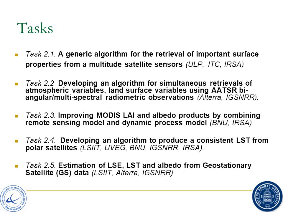Tasks Task 2.1. A generic algorithm for the retrieval of important surface properties from a multitude satellite sensors (ULP, ITC, IRSA) Task 2.2 Dev